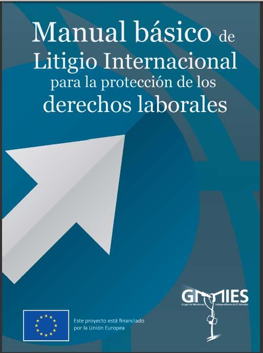 Manual básico de Litigio Internacional para la protección de los derechos laborales