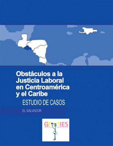 Obstáculos a la Justicia Laboral en Centroamérica y República Dominicana: estudio de casos