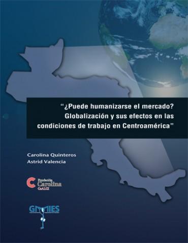 """""""¿Puede humanizarse el mercado? Globalización y sus efectos en las condiciones de trabajo en Centroamérica"""""""