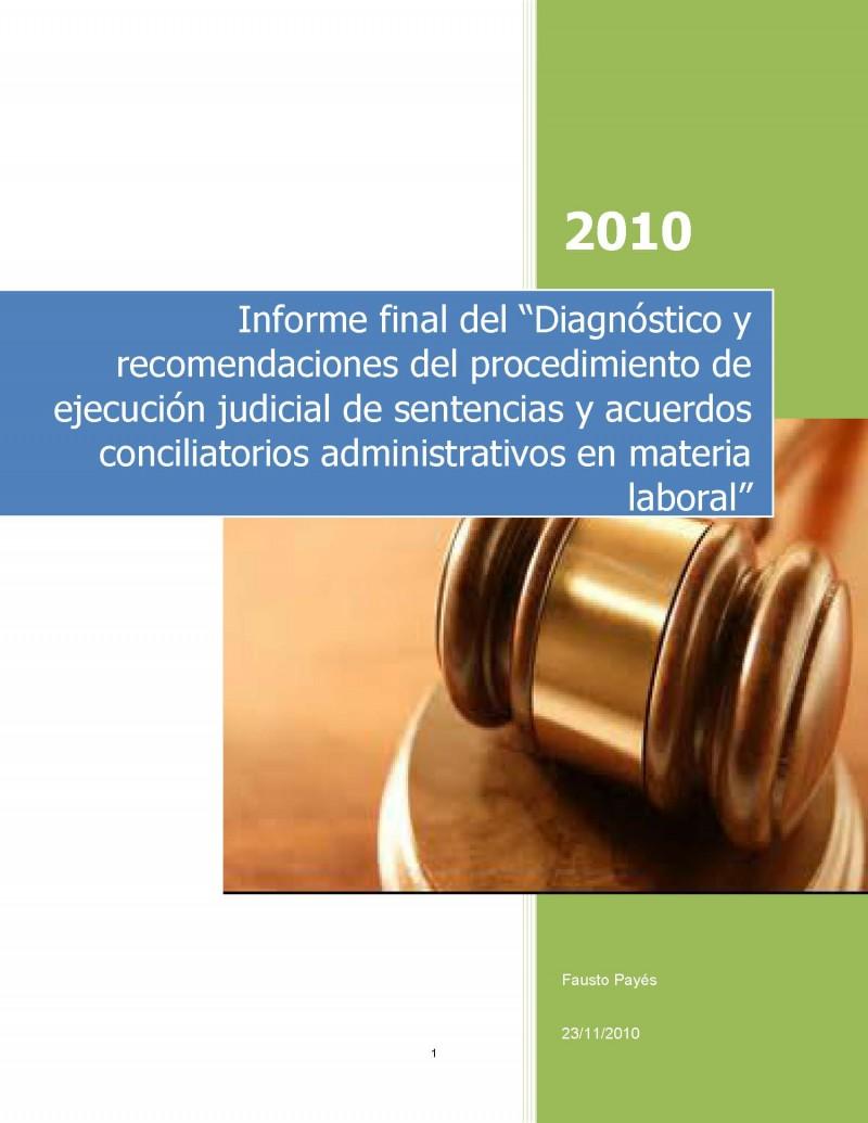"""Informe final del """"Diagnóstico y recomendaciones del procedimiento de ejecución judicial de sentencias y acuerdos conciliatorios administrativos en materia laboral"""" – 2010"""