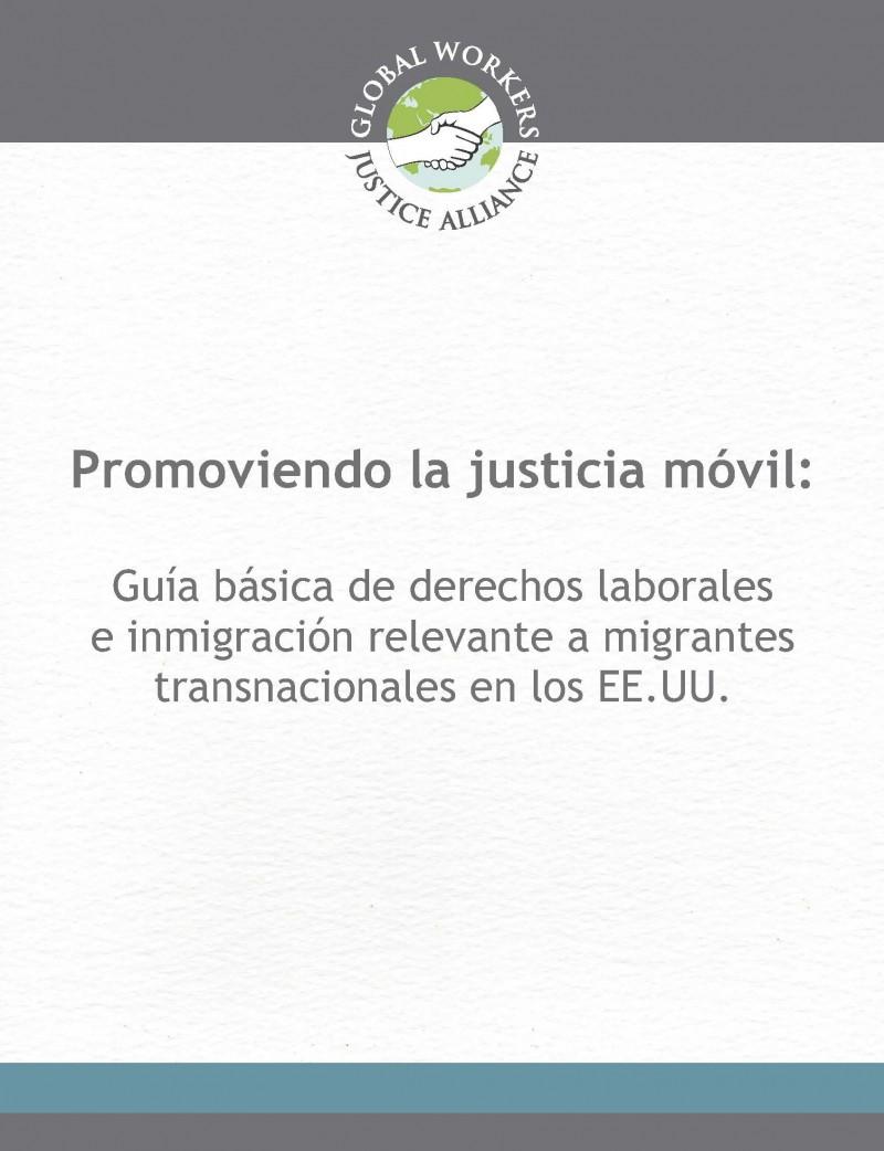 PROMOVIENDO LA JUSTICIA MÓVIL: GUIA BÁSICA DE DERECHOS LABORALES E INMIGRACIÓN RELEVANTE A MIGRANTES TRANSNACIONALES EN LOS EE.UU.