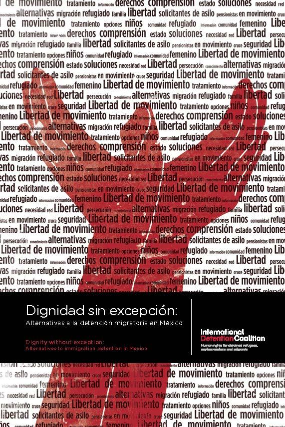 DIGNIDAD SIN EXCEPCIÓN: Alternativas a la detención migratoria en México