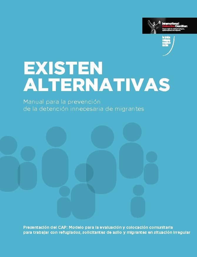 EXISTEN ALTERNATIVAS – Manual para la prevención de la detención innecesaria de migrantes