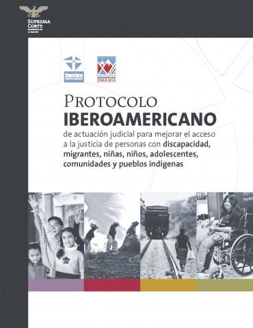 PROTOCOLO IBEROAMERICANO DE ACTUACIÓN JUDICIAL PARA MEJORAR EL ACCESO A LA JUSTICIA