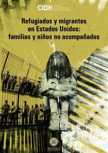 CIDH – Situación de derechos humanos de familias, niños,niñas y adolescentes no acompañados refugiados y migrantes en los Estados Unidos de América